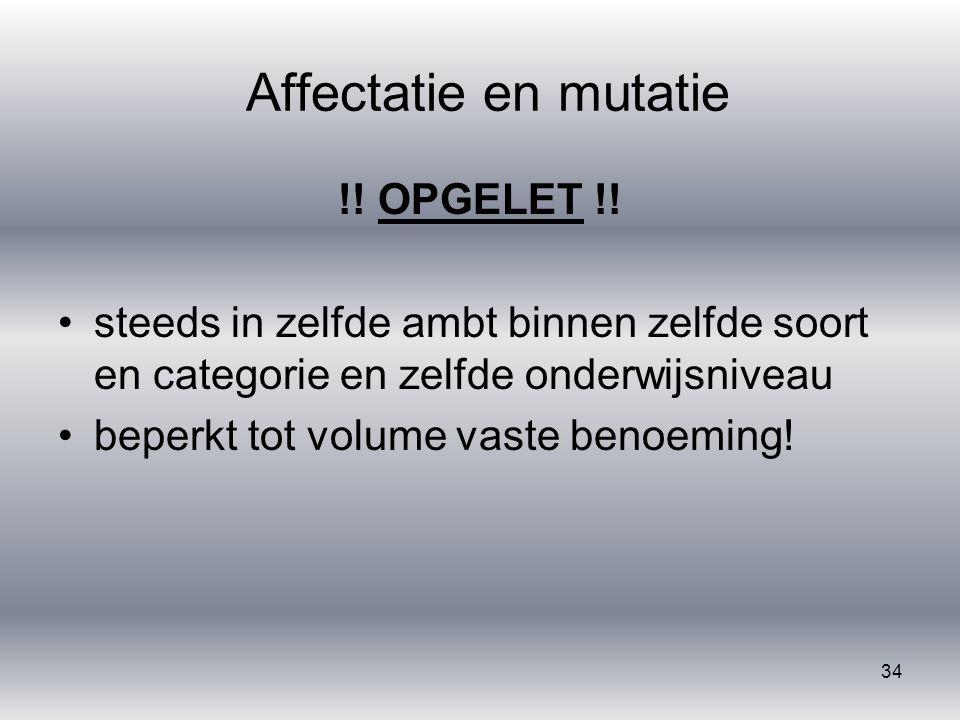 Affectatie en mutatie !! OPGELET !!