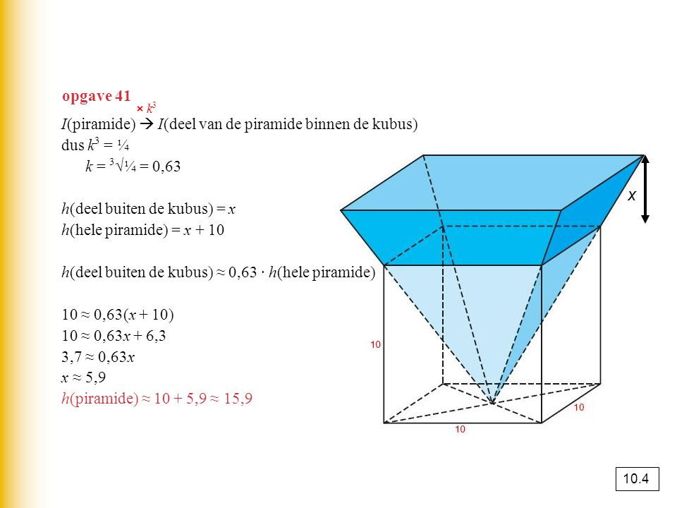 x opgave 41 I(piramide)  I(deel van de piramide binnen de kubus)