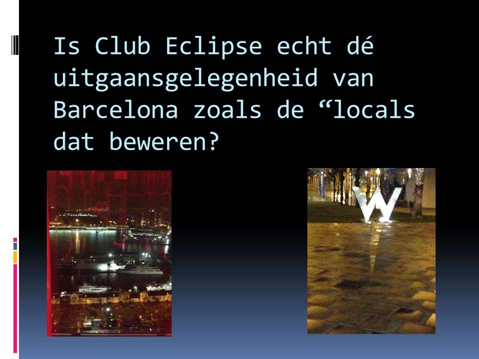 Is Club Eclipse echt dé uitgaansgelegenheid van Barcelona zoals de locals dat beweren