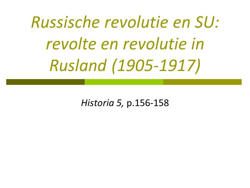 Russische revolutie en SU: revolte en revolutie in Rusland (1905-1917)