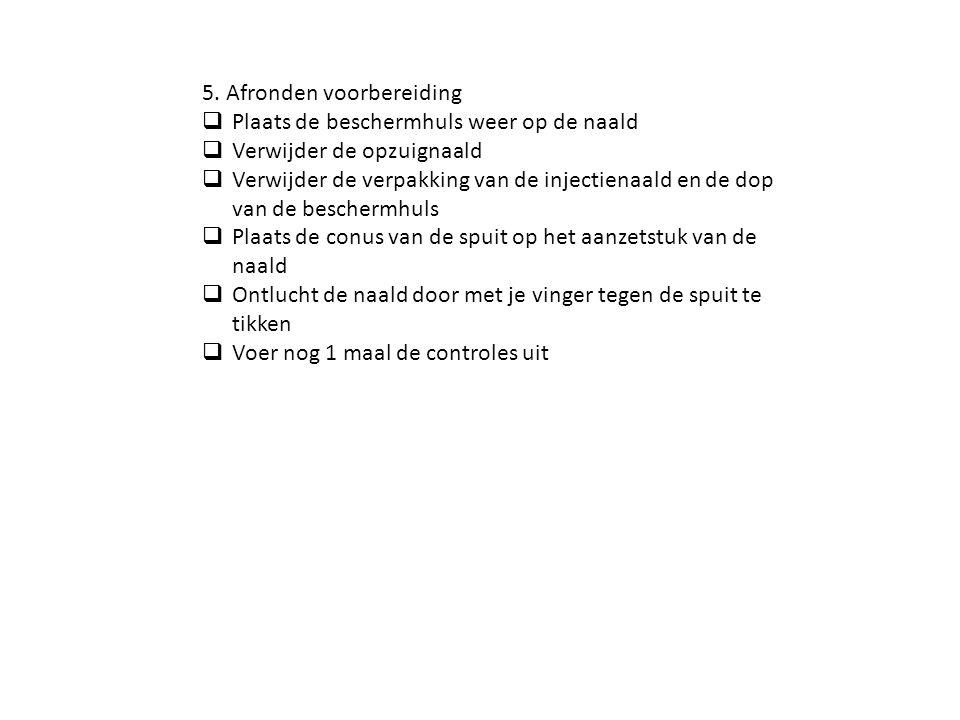 5. Afronden voorbereiding