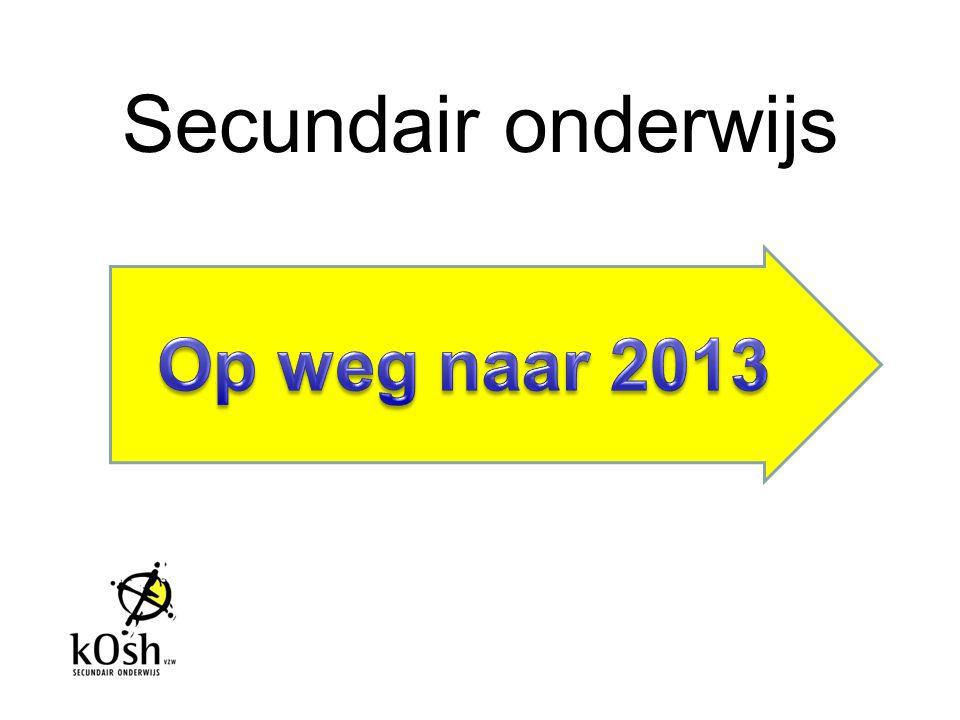 Secundair onderwijs Op weg naar 2013
