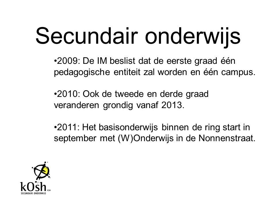 Secundair onderwijs 2009: De IM beslist dat de eerste graad één pedagogische entiteit zal worden en één campus.