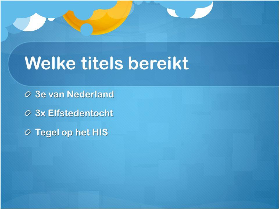 Welke titels bereikt 3e van Nederland 3x Elfstedentocht