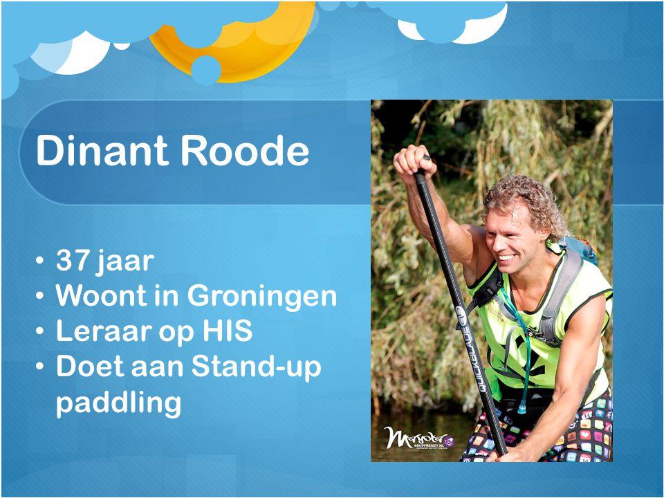 Dinant Roode 37 jaar Woont in Groningen Leraar op HIS