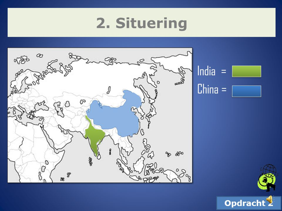 2. Situering India = China = Opdracht 2