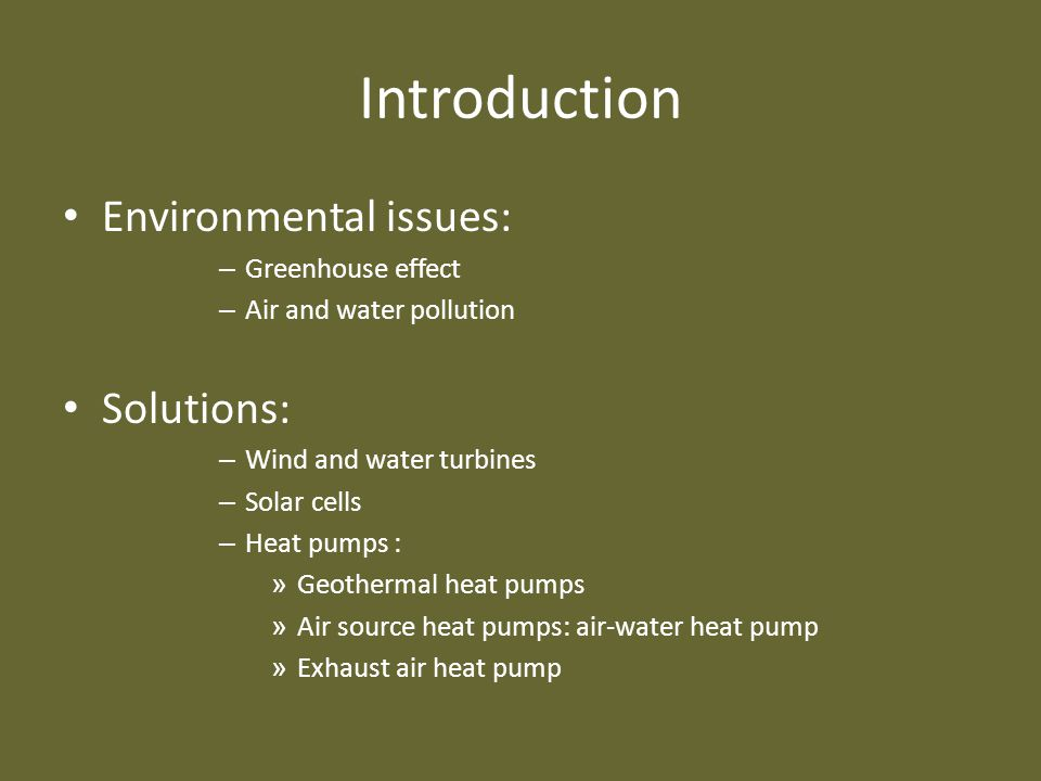 Introduction Environmental issues: Solutions: Greenhouse effect