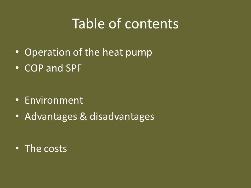 Table of contents Operation of the heat pump COP and SPF Environment