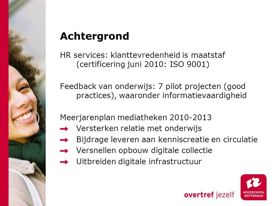 Achtergrond HR services: klanttevredenheid is maatstaf (certificering juni 2010: ISO 9001)