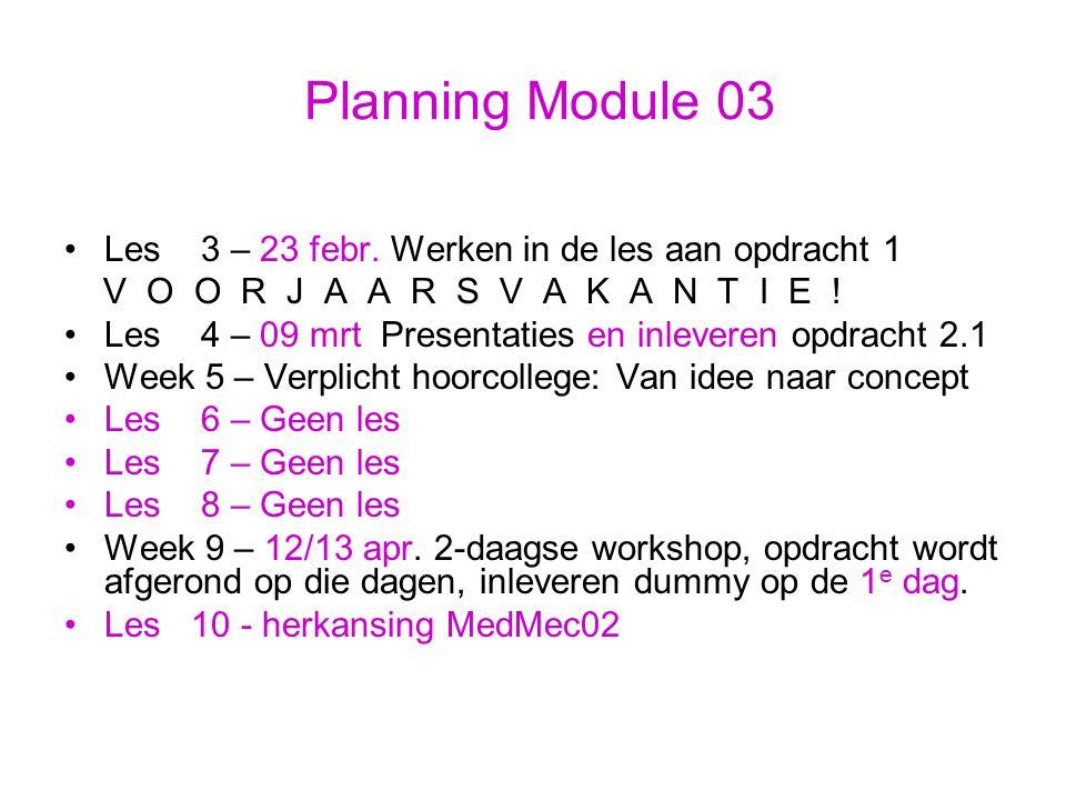 Planning Module 03 Les 3 – 23 febr. Werken in de les aan opdracht 1