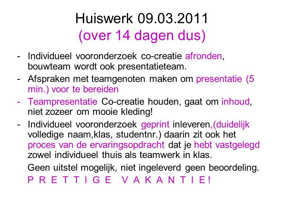 Huiswerk 09.03.2011 (over 14 dagen dus)