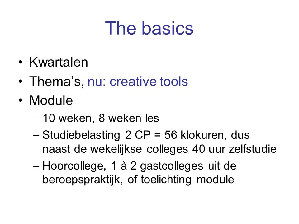 The basics Kwartalen Thema's, nu: creative tools Module