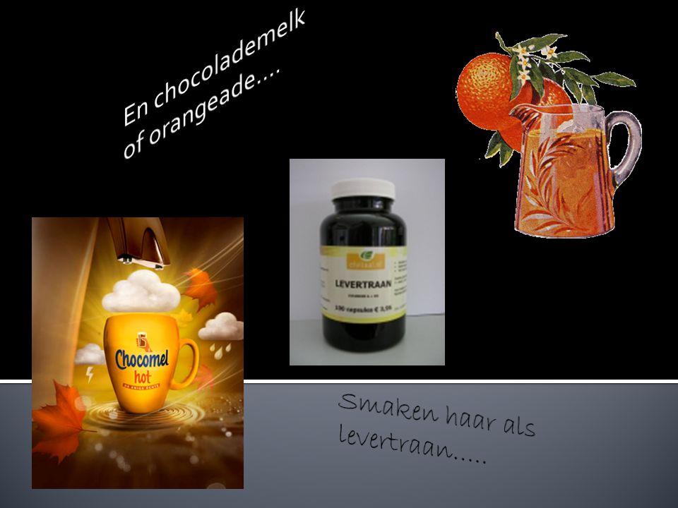 En chocolademelk of orangeade….