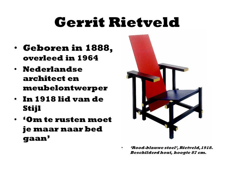 Gerrit Rietveld Geboren in 1888, overleed in 1964