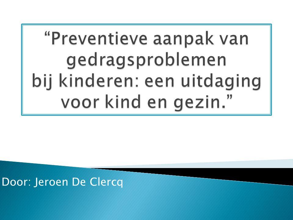 Preventieve aanpak van gedragsproblemen bij kinderen: een uitdaging voor kind en gezin.