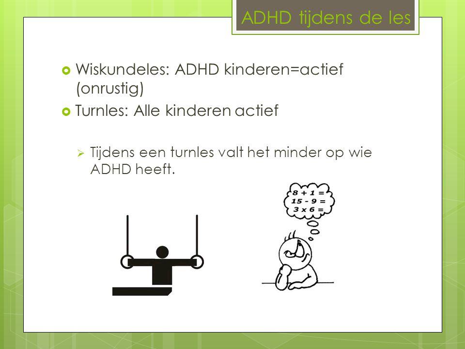 ADHD tijdens de les Wiskundeles: ADHD kinderen=actief (onrustig)