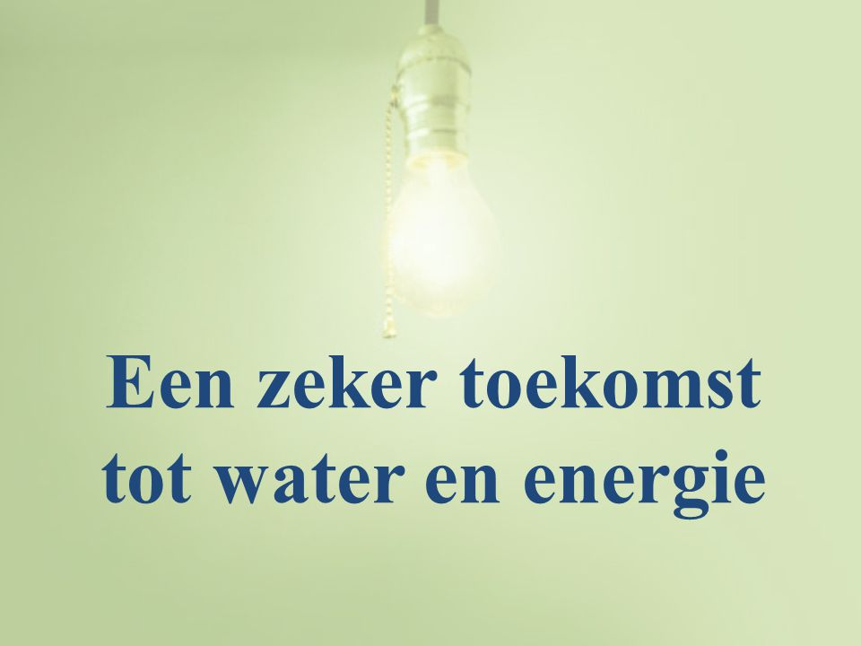 Een zeker toekomst tot water en energie