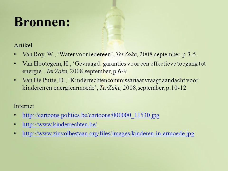 Bronnen: Artikel. Van Roy, W., 'Water voor iedereen', TerZake, 2008,september, p.3-5.
