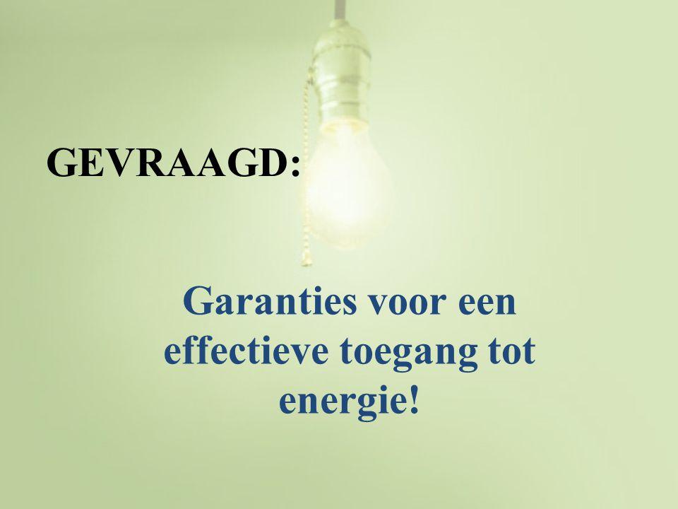 Garanties voor een effectieve toegang tot energie!
