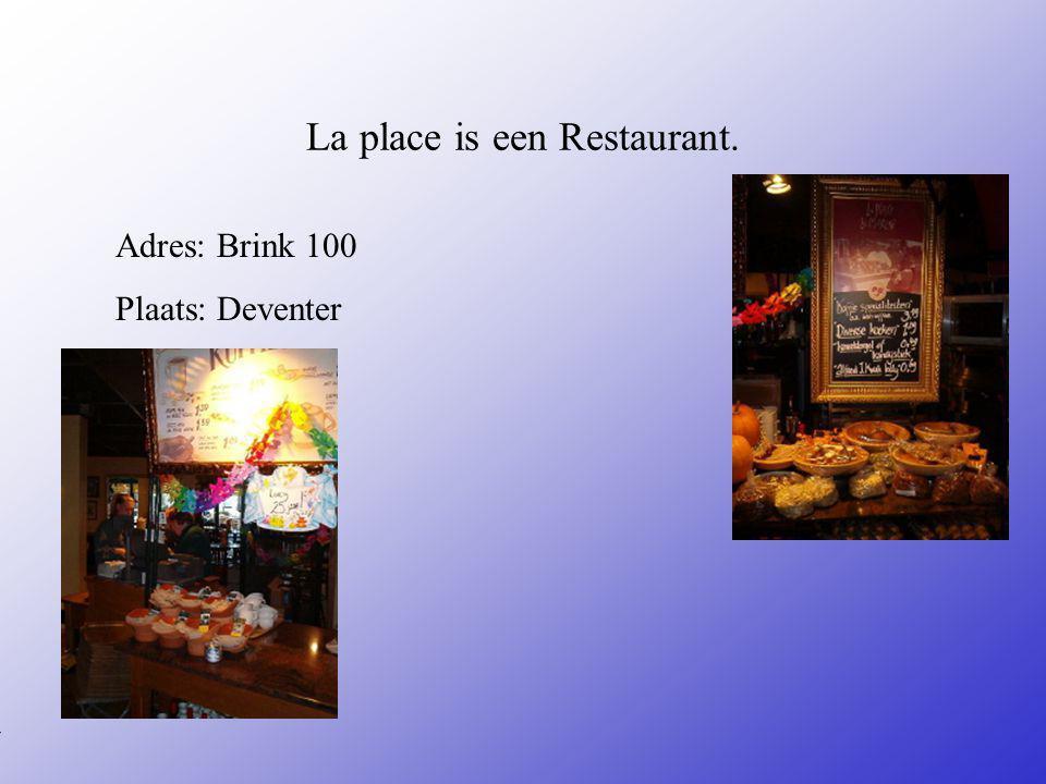 La place is een Restaurant.