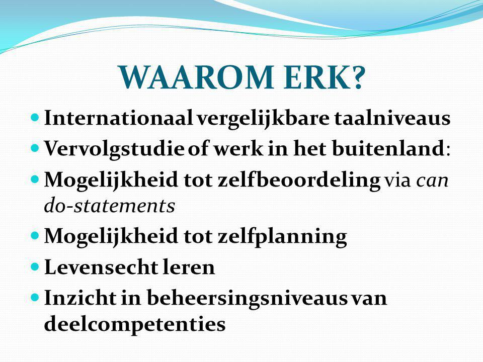 WAAROM ERK Internationaal vergelijkbare taalniveaus
