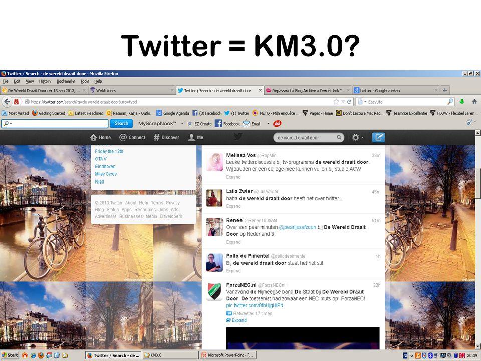 Twitter = KM3.0 http://www.uitzendinggemist.nl/afleveringen/1365623