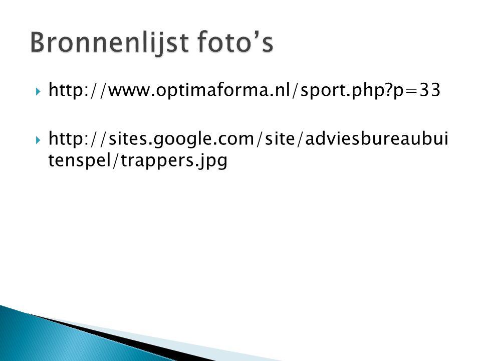 Bronnenlijst foto's http://www.optimaforma.nl/sport.php p=33