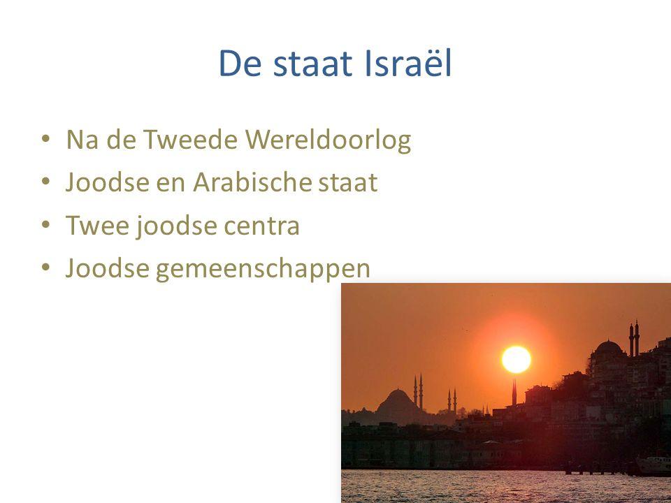 De staat Israël Na de Tweede Wereldoorlog Joodse en Arabische staat