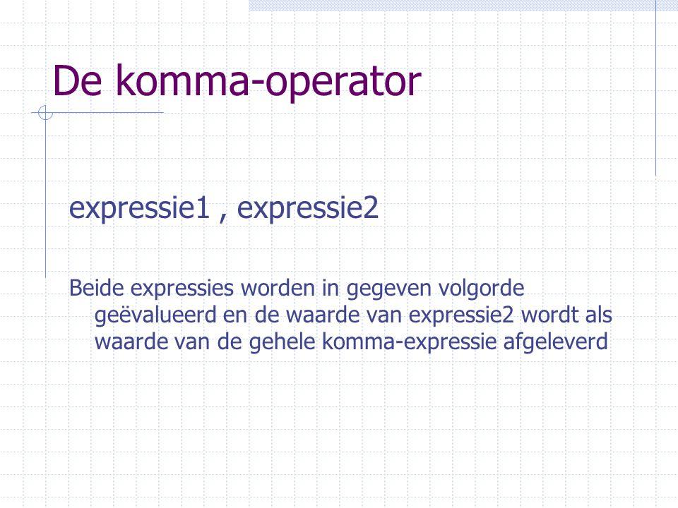 De komma-operator expressie1 , expressie2