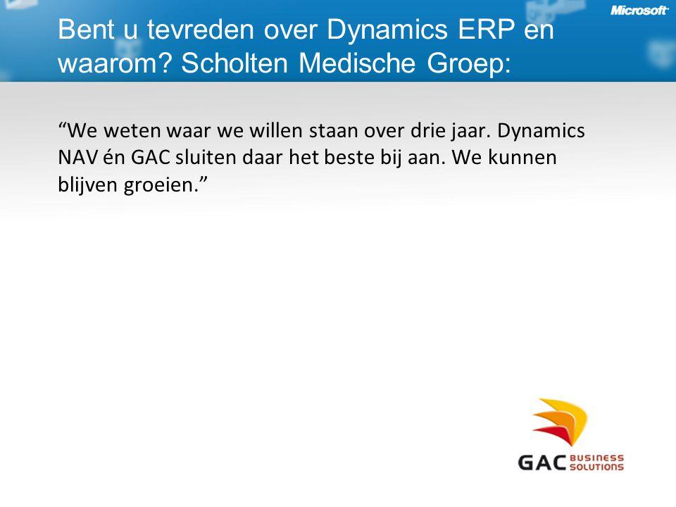 Bent u tevreden over Dynamics ERP en waarom Scholten Medische Groep: