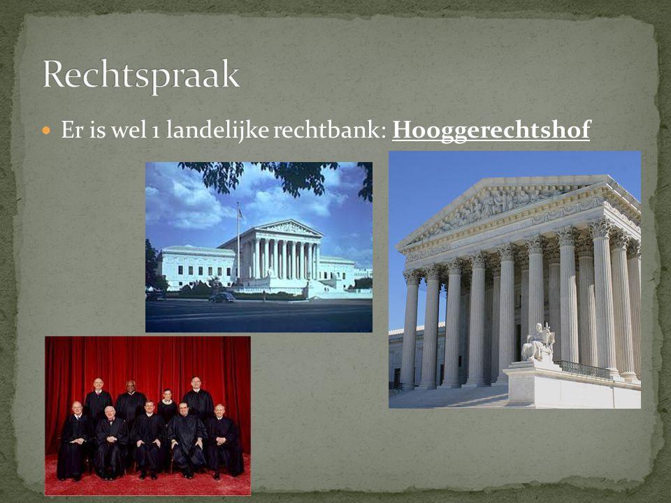 Rechtspraak Er is wel 1 landelijke rechtbank: Hooggerechtshof