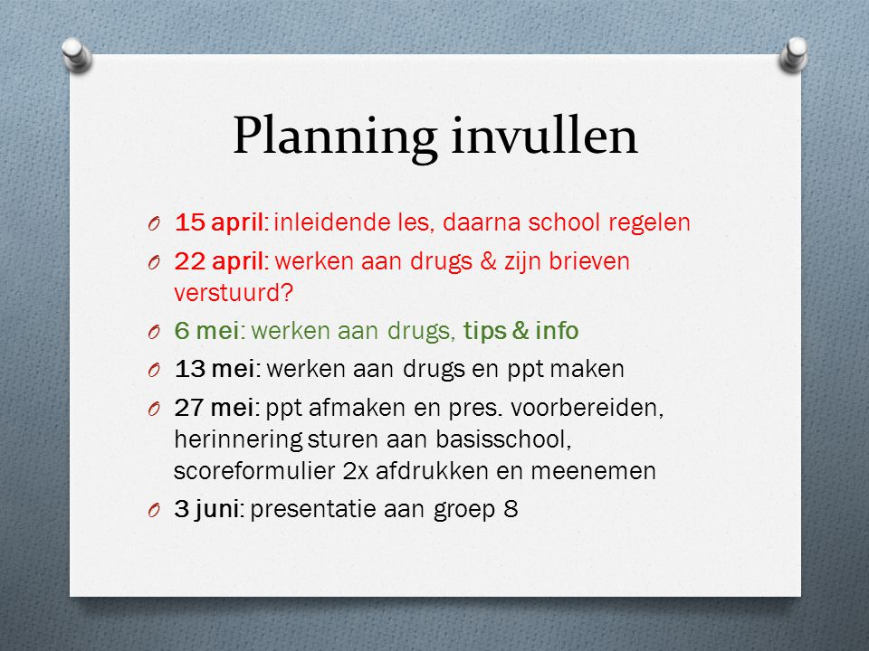 Planning invullen 15 april: inleidende les, daarna school regelen
