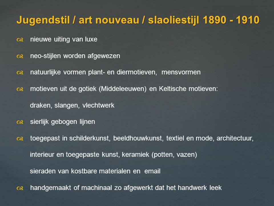 Jugendstil / art nouveau / slaoliestijl 1890 - 1910