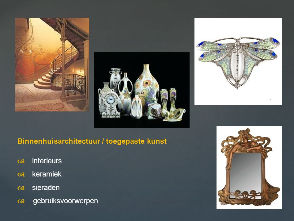 Binnenhuisarchitectuur / toegepaste kunst