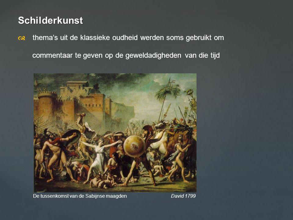 Schilderkunst d thema's uit de klassieke oudheid werden soms gebruikt om. commentaar te geven op de geweldadigheden van die tijd.