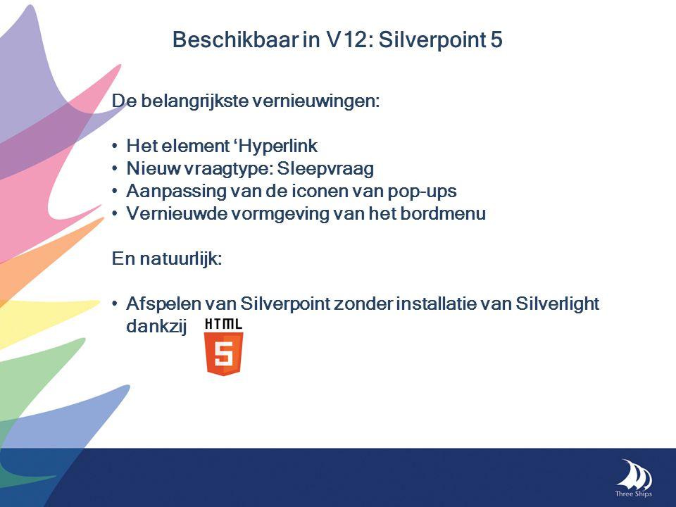 Beschikbaar in V12: Silverpoint 5
