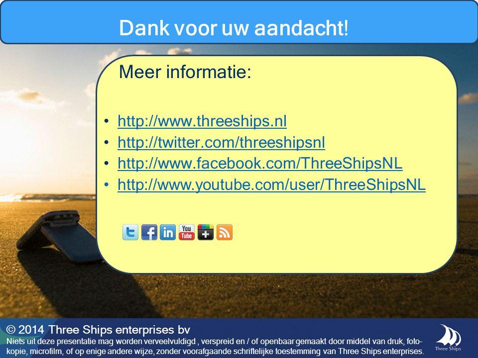 Dank voor uw aandacht! Meer informatie: http://www.threeships.nl