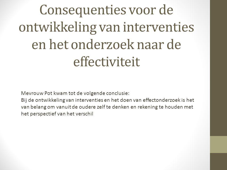 Consequenties voor de ontwikkeling van interventies en het onderzoek naar de effectiviteit