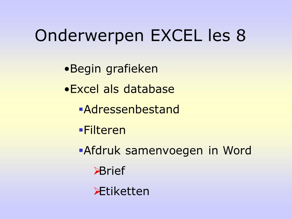 Onderwerpen EXCEL les 8 Begin grafieken Excel als database