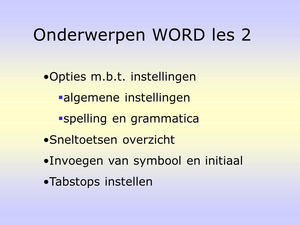 Onderwerpen WORD les 2 Opties m.b.t. instellingen