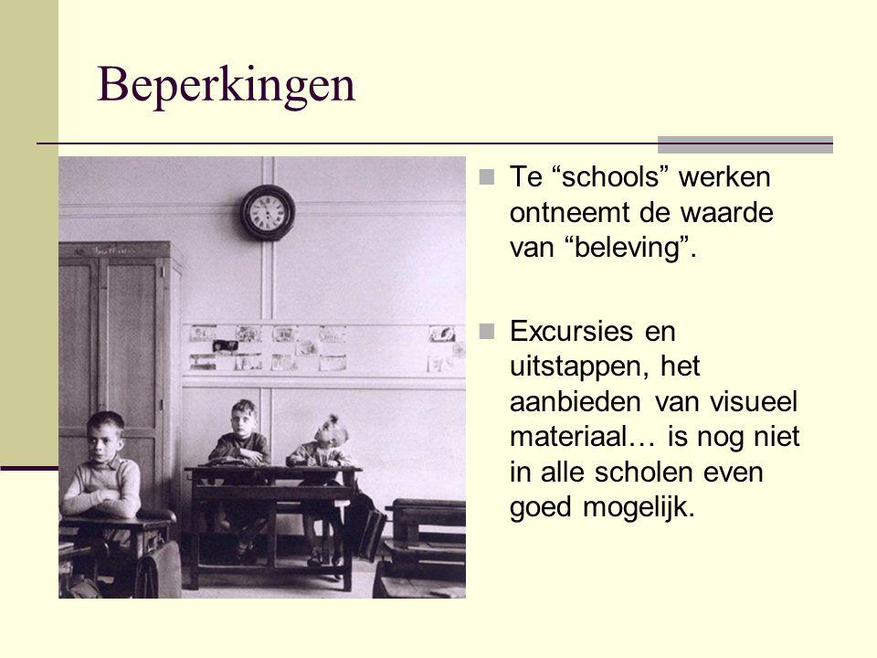 Beperkingen Te schools werken ontneemt de waarde van beleving .
