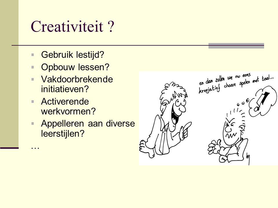 Creativiteit Gebruik lestijd Opbouw lessen