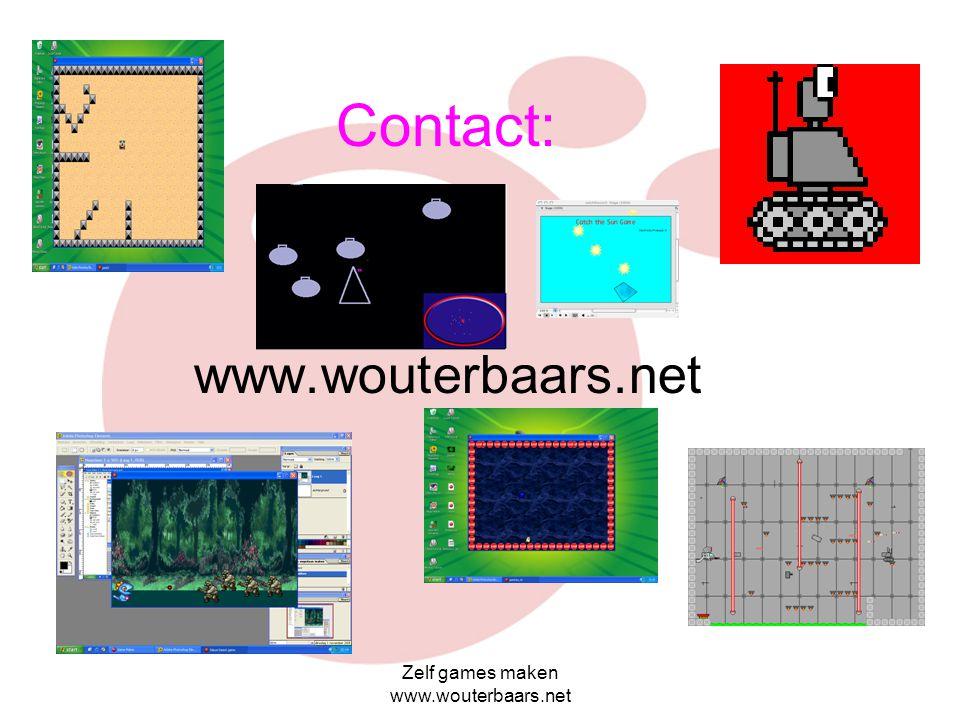 Contact: www.wouterbaars.net Zelf games maken www.wouterbaars.net