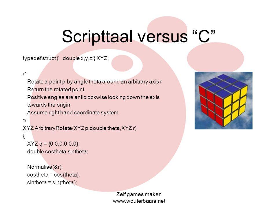 Scripttaal versus C typedef struct { double x,y,z;} XYZ; /*