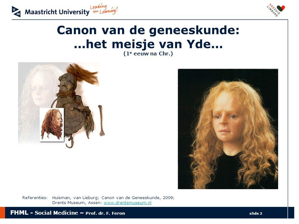 Canon van de geneeskunde: ...het meisje van Yde... (1e eeuw na Chr.)