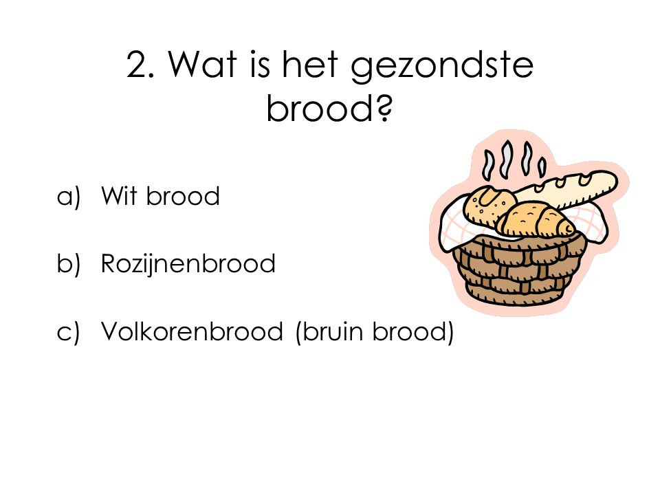2. Wat is het gezondste brood
