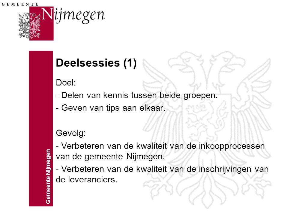 Deelsessies (1) Doel: - Delen van kennis tussen beide groepen.