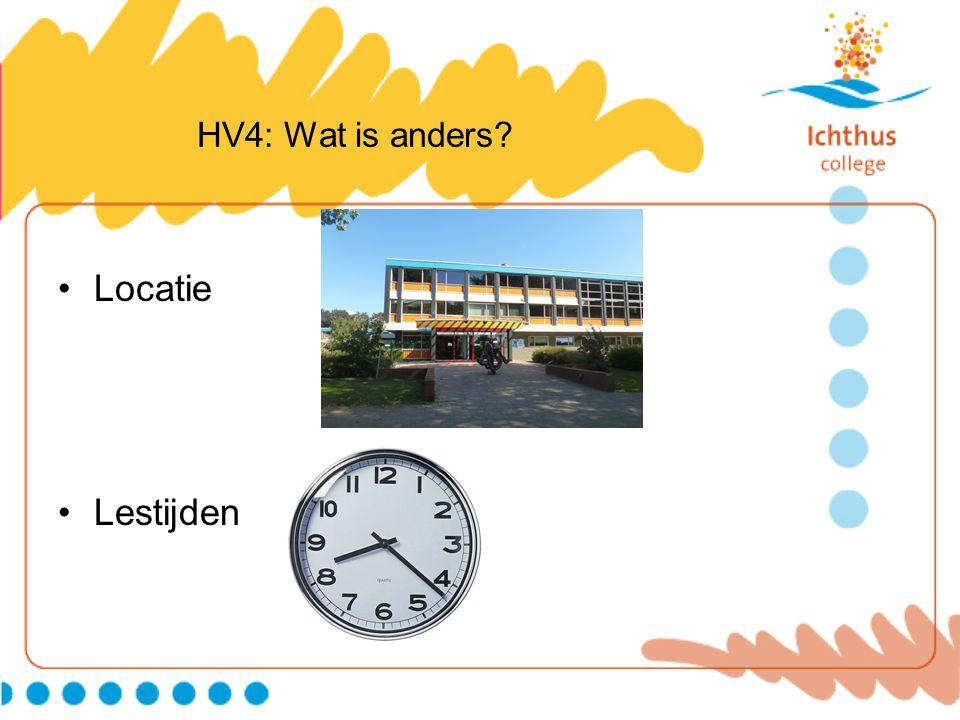 HV4: Wat is anders Locatie Lestijden
