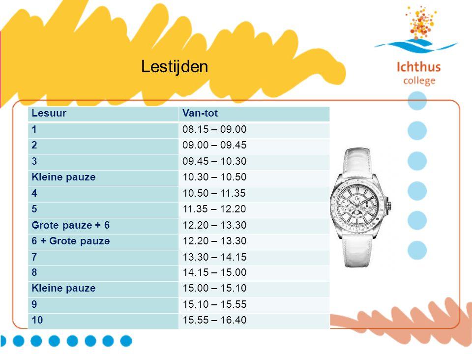 Lestijden Lesuur Van-tot 1 08.15 – 09.00 2 09.00 – 09.45 3