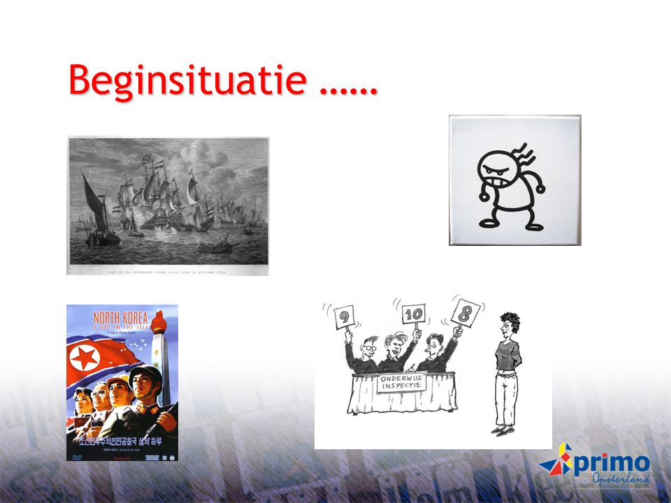 Beginsituatie ……